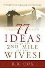 77 Ideas to Go the 2nd Mile for Our Wives! by R B Cox (Paperback / softback, 2004)