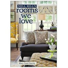 Nell Hill's Rooms We Love by Mary Carol Garrity (2013, Hardcover)