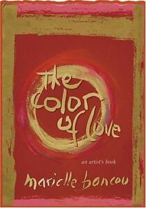 The Color of Love : An Artist\'s Book of Poetry and Passion by ...