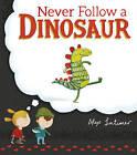 Never Follow a Dinosaur by Alex Latimer (Paperback, 2016)