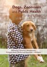Dogs, Zoonoses and Public H by CABI Publishing (Hardback, 2012)