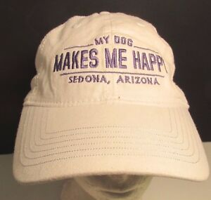 Details about My Dog Makes Me Happy Hat Cap Sedona Arizona USA Embroidery  New