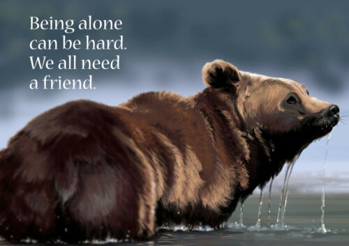 Need A Friend Being Alone Bear Teddy Poster Big Animal Cute Quote Picture