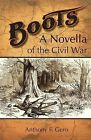 Boots: A Novella of the Civil War by Anthony F. Gero (Paperback, 2013)