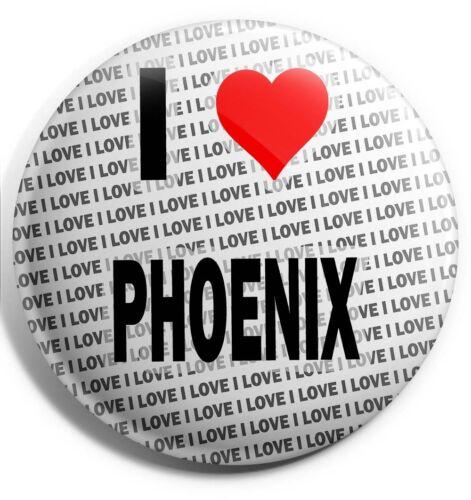 "Stocking Filler I Love Pheonix Pin Badge 3/"" 75mm Birthday Gift"
