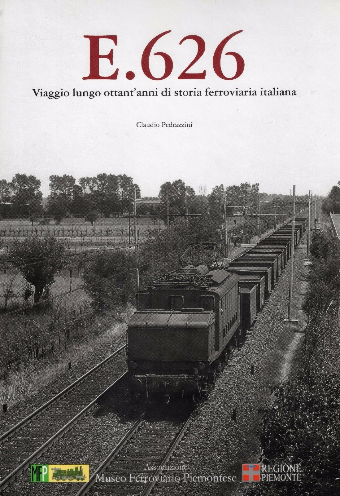 E. 626 Viaggio lungo ottant'anni di storia ferroviaria italiana