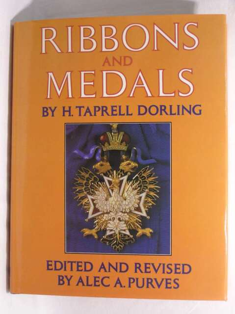 Ribbons and Medals, Dorling, H.Taprell, Excellent Book