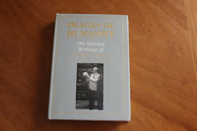 Images of Humanity The Selected Writings of Phillip V. Tobias Hardback 1991
