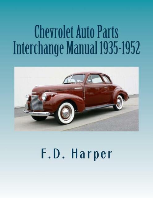 Chevrolet Auto Parts Interchange Manual 1935-1952 ~Identify Original Parts~NEW