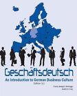 Geschaftsdeutsch: An Introduction to German Business Culture by Gudrun Clay, Franz-Joseph Wehage (Paperback, 2015)
