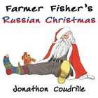 Farmer Fisher's Russian Christmas by Jonathon Coudrille (Paperback, 2013)