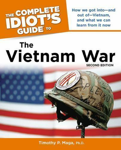 The Complete Idiot's Guide to the Vietnam War by Timothy P. Maga (2010, Paperbac