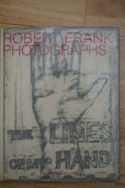 Robert Frank – The Lines of My Hand (1st/1st 1989 UK hb dw)