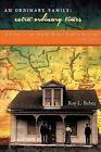 An Ordinary Family - Extra-Ordinary Times: A Look at the Beebe/Bebee Family History 1535-2015 by Roy L Bebee (Paperback / softback, 2016)