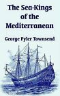 The Sea-Kings of the Mediterranean by University Press of the Pacific (Paperback / softback, 2003)