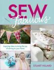 Sew Fabulous: Inspiring Ideas to Bring the Joy of Sewing to Your Home by Stuart Hillard (Hardback, 2014)