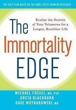 The Immortality Edge: Realize the Secrets of Your Telomeres for a Longer, Health