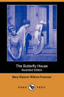 The Butterfly House (Illustrated Edition) (Dodo Press) by Mary Eleanor Wilkins-Freeman (Paperback / softback, 2007)