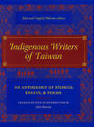 Indigenous Writers of Taiwan: An Anthology of Stories, Essays, & Poems by Columbia University Press (Hardback, 2005)