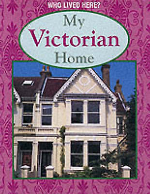 Bryant-Mole, K, My Victorian Home (Who Lived Here), Very Good Book