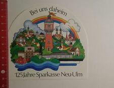 Aufkleber/Sticker: Bei uns daheim 125 Jahre Sparkasse neu Ulm (131116128)