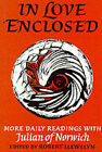 In Love Enclosed: More Daily Readings by Julian (Paperback, 1985)