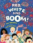 Red, White, and Boom! by Lee Wardlaw (Hardback, 2012)