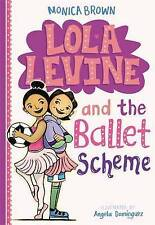 Lola Levine and the Ballet Scheme by Monica Brown (Hardback, 2016)