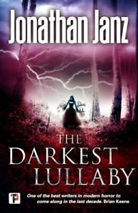 The-Darkest-Lullaby-by-Jonathan-Janz-9781787582712-Brand-New