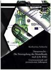 Steuerrecht - Die Neuregelung des Mantelkaufs nach § 8c KStG: Gesetzessystematik und praxisrelevante Fallbeispiele von Katharina Schierle (2015, Taschenbuch)