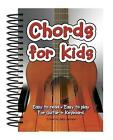Chords For Kids: Easy to Read, Easy to Play, For Guitar & Keyboard by Flame Tree Publishing (Spiral bound, 2009)