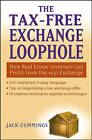 The Tax-Free Exchange Loophole: How Real Estate Investors Can Profit from the 1031 Exchange by Jack Cummings (Hardback, 2005)