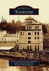 Tumwater by Carla Wulfsberg, Heather Lockman, City of Tumwater's Henderson House Museum (Paperback / softback, 2010)