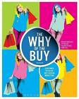 The Why of the Buy: Consumer Behavior and Fashion Marketing by Patricia Mink Rath, Stefani Bay, Richard Petrizzi, Penny Gill (Paperback, 2014)