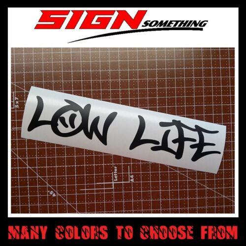 Vinyl Decal Low Life Sticker