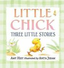 Little Chick: Three Little Stories by Amy Hest (Board book, 2012)