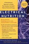 Electrical Nutrition : A Revolutionary Approach to Eating That Awakens the Body's Natural Electrical Energy by Denie Hiestand and Shelley Hiestand (2001, Paperback)