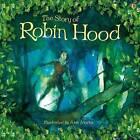 The Story of Robin Hood by Rob Lloyd Jones (Hardback, 2010)