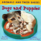 Dogs and Puppies by Anita Ganeri (Hardback, 2007)