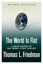 The World Is Flat : A Brief History of the Twenty-First Century by T.L. Friedman
