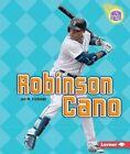 Robinson Cano by Jon M Fishman (Paperback / softback, 2016)