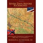 Seven Days Before Richmond Mcclellan's Peninsula Campaign of 1862 and Its After