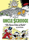 Walt Disney's Uncle Scrooge: The Seven Cities of Gold by Carl Barks (Hardback, 2014)