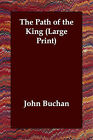 The Path of the King by John Buchan (Paperback / softback, 2006)