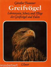 *- GREIFVÖGEL - Lebensweise, SCHUTZ und PFLEGE - Günther TROMMER tb (1974)