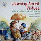 Learning About Virtues a Guide to Making Good Choices 9780870294204 Dages