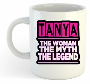 Tanya-The-Woman-The-Myth-The-Legend-Mug-Name-Personalised-Funky-Gift