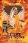 Merrick Tumbledorf: The Last Talcomite Dragon by Rw Campbell (Paperback / softback, 2013)