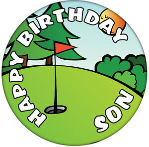 Image Is Loading Happy Birthday Son Golf Badge 59mm Button