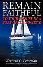Remain Faithful by Kenneth O Peterman (Paperback / softback, 2008)